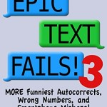 Epic Text Fails! 3 – More Funniest Autocorrects, Wrong Numbers, and Smartphone Mishaps