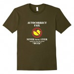 "Men's AutoCorrect Fail – Never Have I Ever Meant to Say ""Duck"" Large Olive"