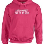 Autocorrect Sucks, Adult's Hoodie – Heliconia/White 2XL